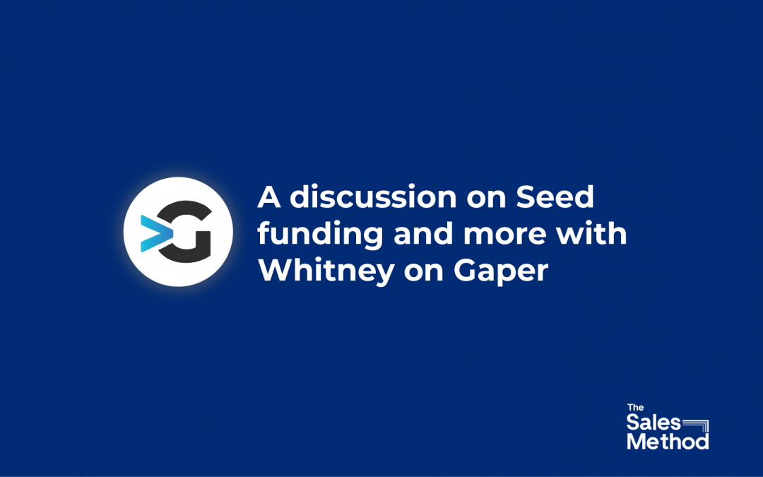 A discussion on Seed funding and more with Whitney on Gaper
