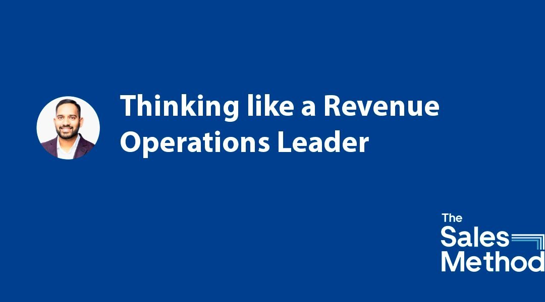 Thinking like a Revenue Operations Leader